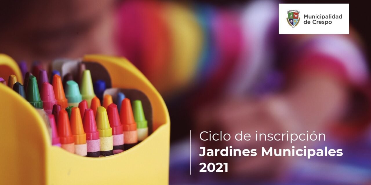 JARDINES MATERNALES MUNICIPALES: INSCRIPCIONES 2021